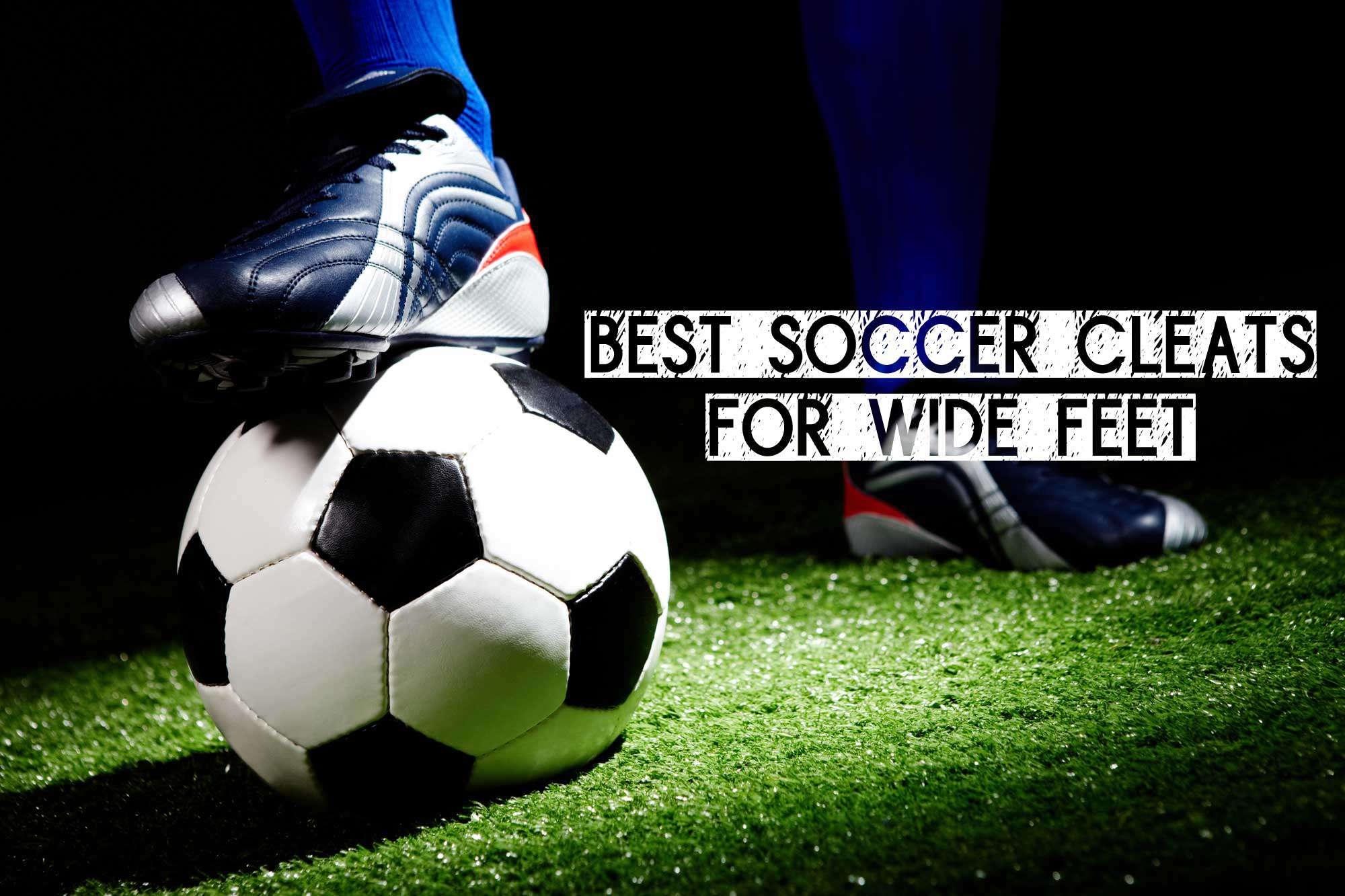 Best Soccer Shoes For Wide Feet