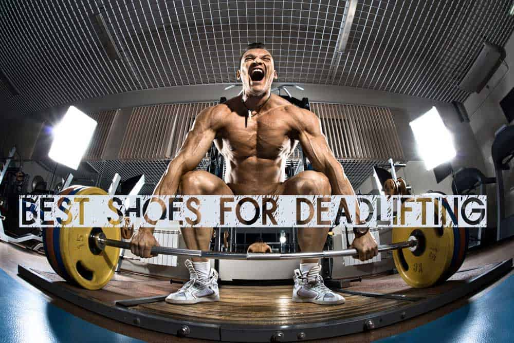 1301fbcd144 7 Best Deadlift Shoes (2019!)
