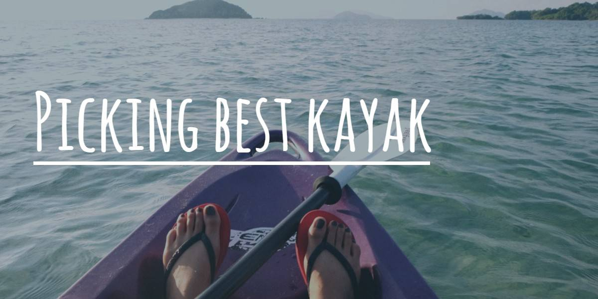 How to Pick the Very Best Kayak